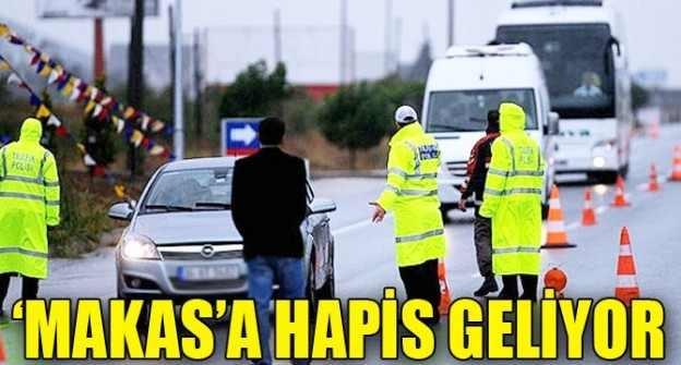 Trafikte 'MAKAS' Yapana Hapis Geliyor.