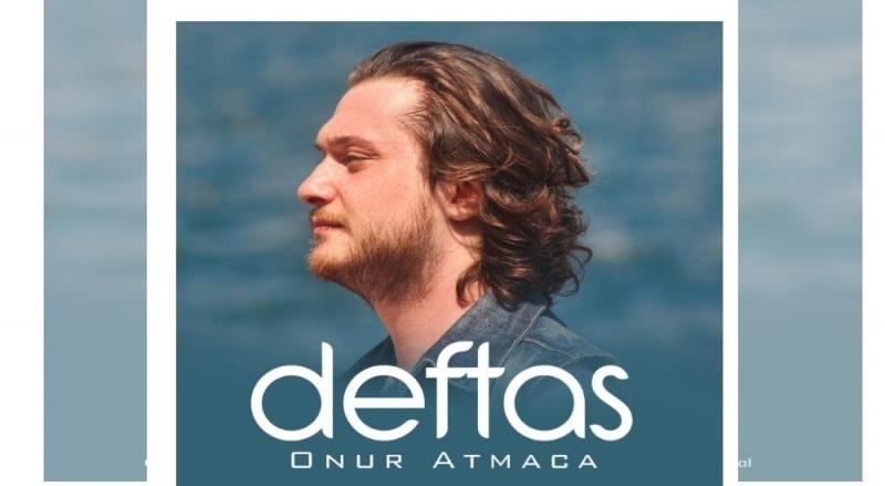 Onur Atmaca Yeni Klibi 'Deftas' Çok Beğenildi.