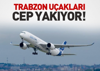 Trabzon Uçak Biletleri cep yakıyor! Biletler uçuşta!
