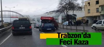 Trabzon'da feci kaza