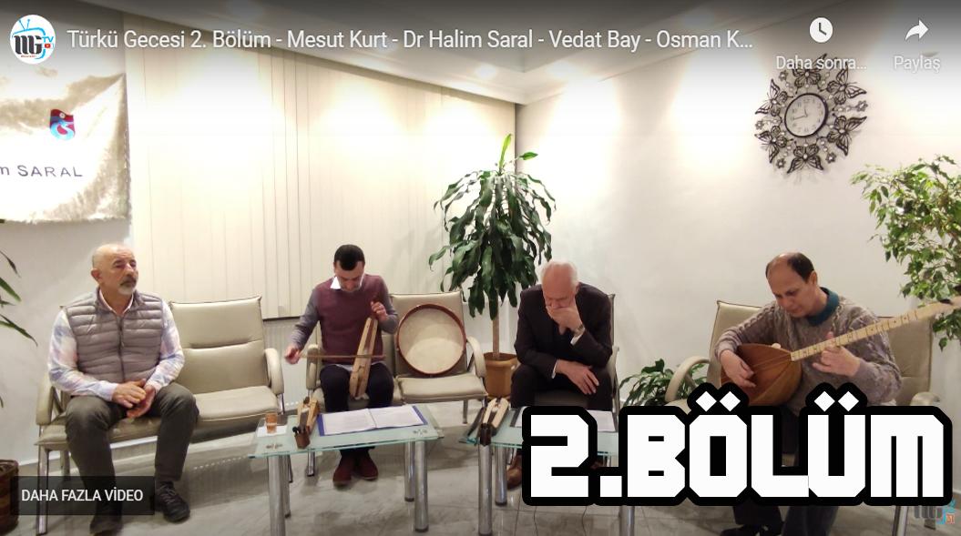 Türkü Gecesi 2.Bölüm - Mesut Kurt - Dr Halim Saral - Vedat Bay - Osman KURT