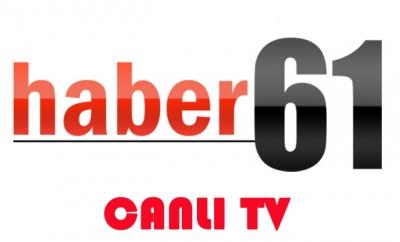 Haber 61 Tv CANLI YAYIN